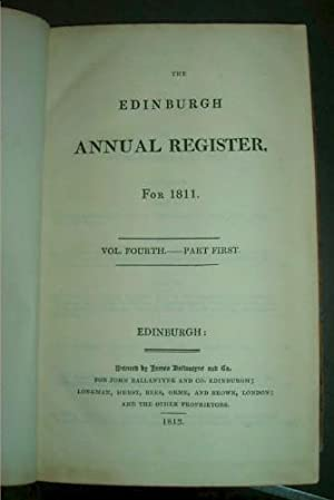 The Edinburgh Annual Register for 1811. Vol. Fourth Part First.: Scott, Sir Walter, author/editor.