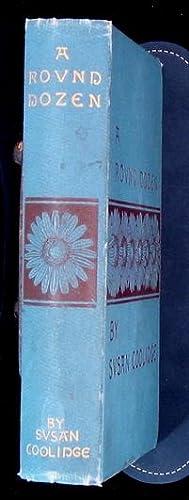 A Round Dozen.: Coolidge, Susan.
