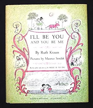I'll Be You, and You Be Me.: Krauss, Ruth.