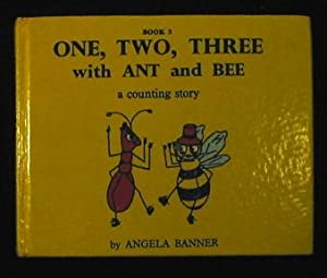 One, Two, Three with Ant and Bee: a counting story.: Banner, Angela.