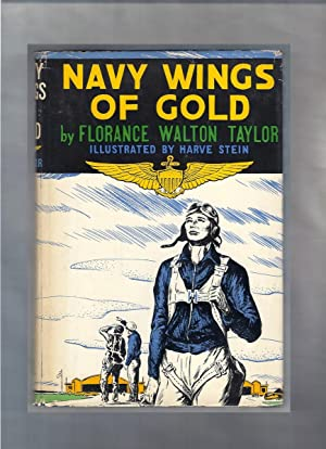 Navy Wings of Gold.: Taylor, Florance Walton; illus. by Harve Stein.