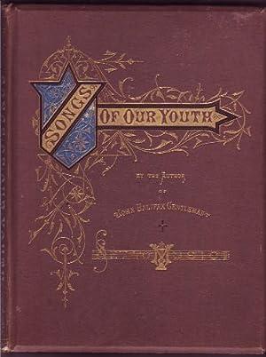 Songs Of Our Youth.: Mulock, Dinah Maria (Dinah Craik) (