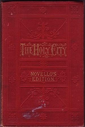 The Holy City: A Sacred Cantata Composed: Gaul, Alfred R.