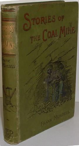 Stories of the Coal Mine.: Mundell, Frank.
