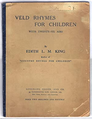 Veld Rhymes for Children, With Twenty-Six Airs.: King, Edith L. M.