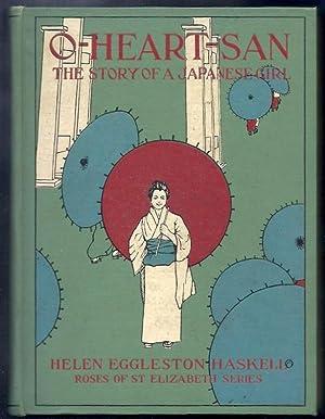 O-Heart-San: The Story of a Japanese Girl.: Eggleston-Haskell, Helen. Illus. Frank P. Fairbanks.