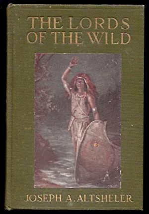 Lords of the Wild.: Altsheler, Joseph.