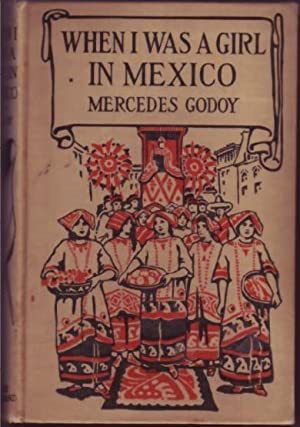 When I Was a Girl in Mexico.: Godoy, Mercedes.