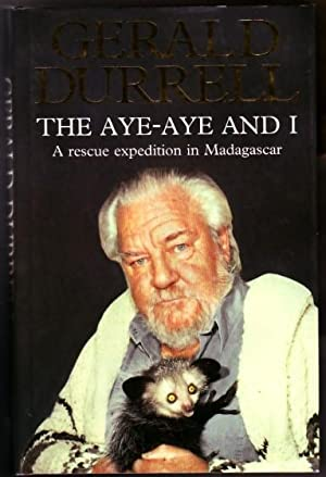 The Aye-Aye and I.: Durrell, Gerald.