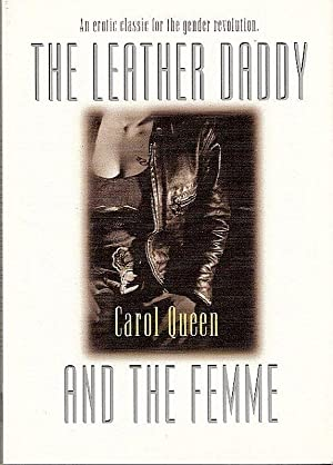The LEATHER DADDY AND THE FEMME: Queen, Carol