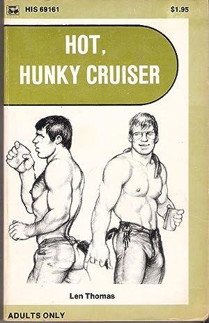 HOT, HUNKY CRUISER,: Thomas, Len: