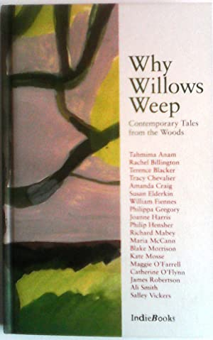 Why Willows Weep: Contemporary Tales from the: Tahmina Anam; Rachel