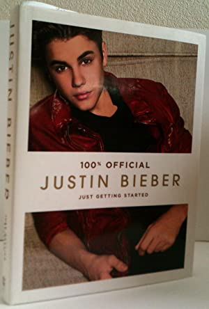 Justin Bieber: Just Getting Started (100% Official): Bieber, Justin