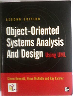 Object-oriented Systems Analysis and Design Using UML: Bennett, Simon; McRobb,