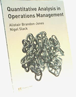 Quantitative Analysis in Operations Management: Brandon-Jones, Dr Alistair;