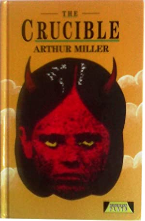 the crucible by arthur miller a great drama The paperback of the the crucible: revised edition by arthur miller at  arthur miller's the crucible in a  fiction and drama penelope curtis, the crucible.