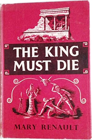 a literary analysis of the athenian hero in the king must die by mary renault Ba brock, king of the storm (2016), historical fantasy set in an alternative ancient greece about a man prophesied to become a demigod hero and king #1 in the forthcoming godhead epoch series bryher, gate to the sea (1958), about a priestess in a community of enslaved greeks in poseidonia and her efforts to help her people.