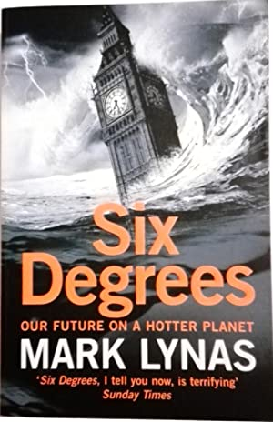 Six Degrees: Our Future on a Hotter: Mark Lynas