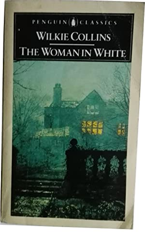 The Woman In White: Wilkie Collins