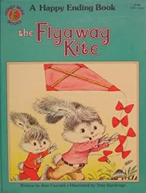 The Flyaway Kite ( A Happy Ending: Carruth, Jane