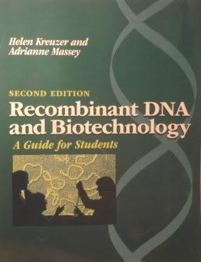 Recombinant DNA and Biotechnology: A Guide for: Kreuzer, Helen and