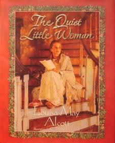 The Quiet Little Woman: Alcott, Louisa May