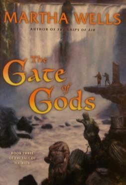 The Gate of Gods: Book Three of: Wells, Martha
