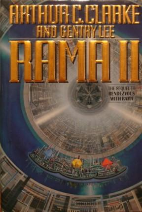 Rama II: The Sequel to Rendezvous with: Clarke, Arthur C.