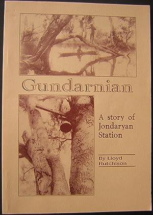 Gundarnian : a story of Jondaryan Station: Hutchison, Lloyd
