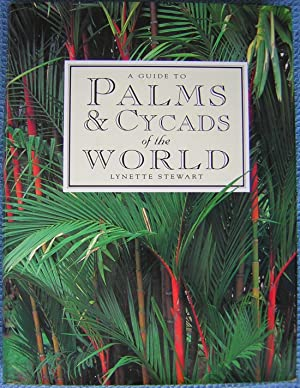 A Guide to Palms & Cycads of the World