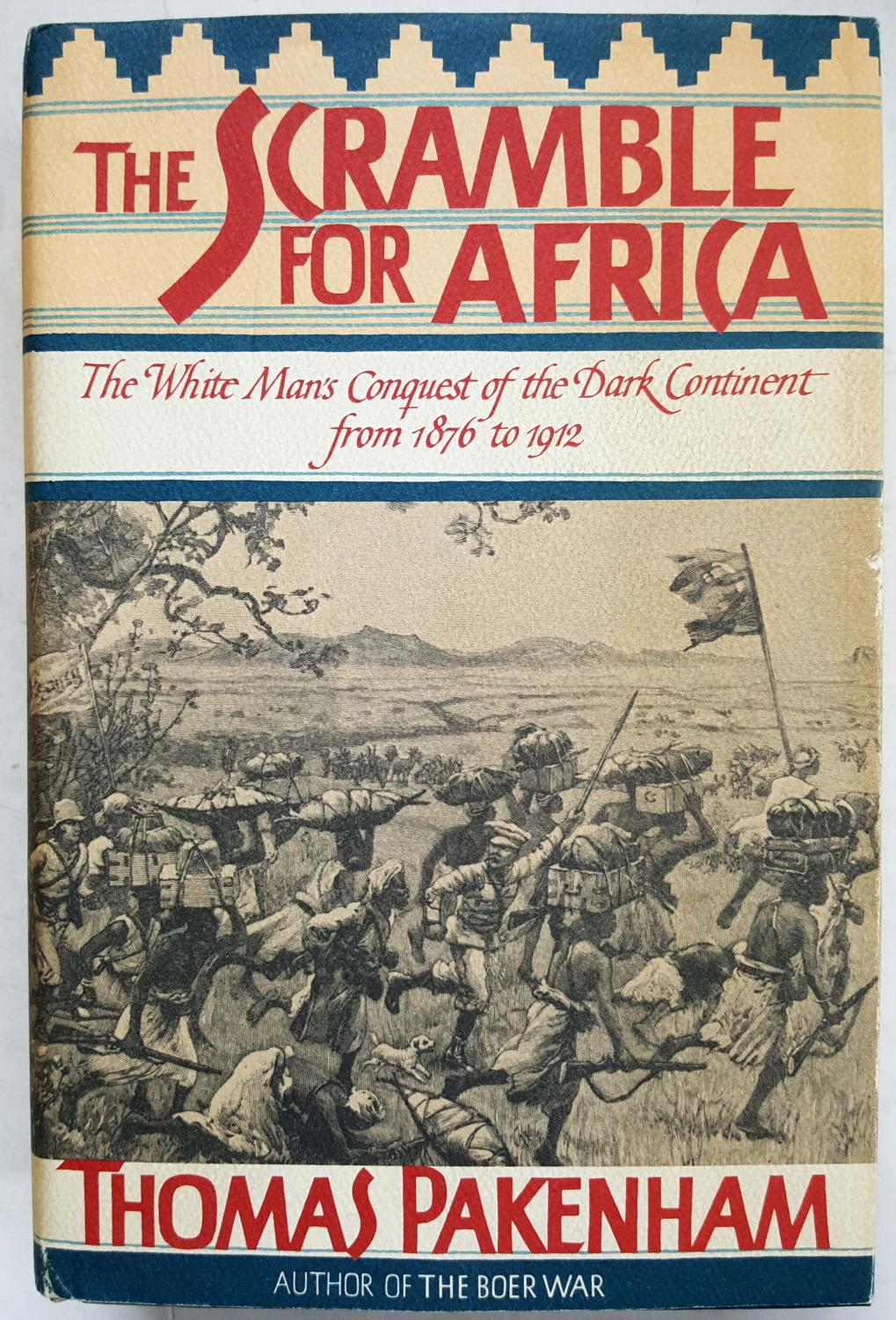 The Scramble for Africa: The White Man's Conquest of the Dark Continent  from 1876- ...
