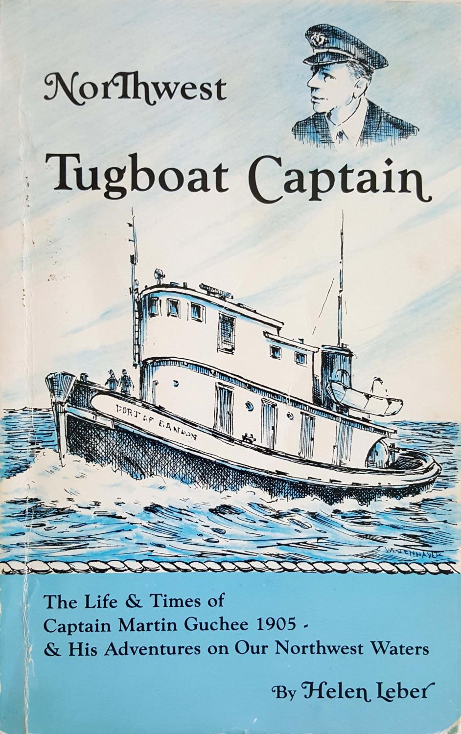 Northwest Tugboat Captain: The Life and