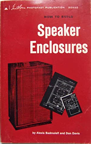 How to Build Speaker Enclosures: Alexis Badmaieff and Don Davis