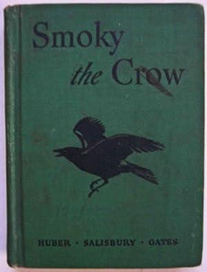 Smoky the Crow: Miriam Blanton Huber, Frank Seely Salisbury, Arthur I. Gates