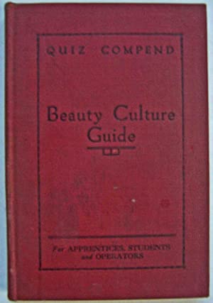 Quiz Compend: Beauty Culture Guide for Apprentices, Students and Operators
