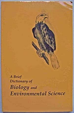 A Brief Dictionary of Biology and Environmental: Karen Arms (Editor)