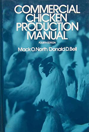 Commercial Chicken Production Manual: Mack O. North