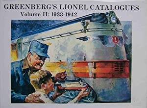 Greenberg's Lionel Catalogues, Volume II, 1933-1942: Bruce C. Greenberg