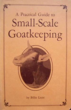A Practical Guide to Small-Scale Goatkeeping