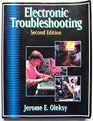 Electronic Troubleshooting: Student Text: Jerome E. Oleksy