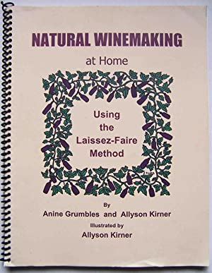 Natural Winemaking at Home Using the Laissez-Faire Method (No Sulfites or Toxic Chemicals)
