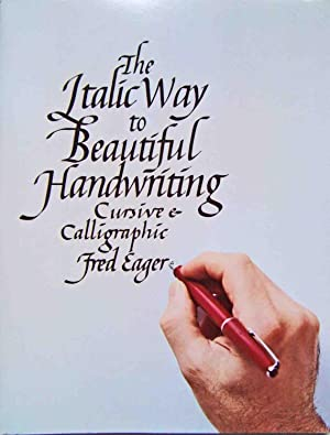 The Italic Way to Beautiful Handwriting: Cursive: Fred Eager