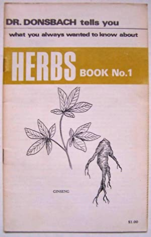 Dr. Donsbach Tells You What You Always Wanted to Know About Herbs, Book No. 1