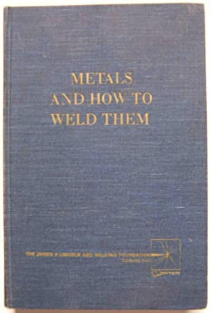 Metals and How to Weld Them: T. B. Jefferson