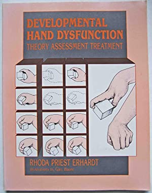 Developmental Hand Dysfunction: Theory, Assessment, Treatment