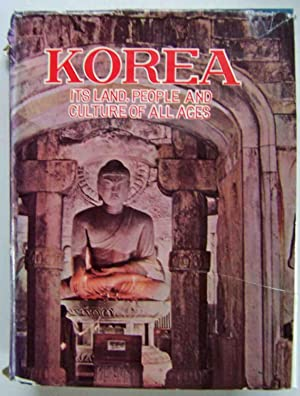 Korea: Its Land, People and Culture of