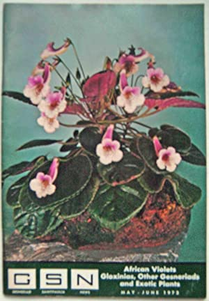 GSN (Gesneriad Saintpaulia News): African Violets, Gloxinias, Other Gesneriads and Exotic Plants;...