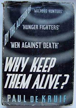 Why Keep Them Alive?
