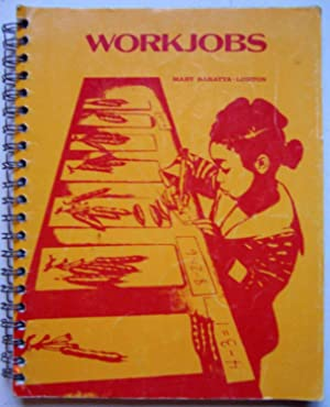 Workjobs: Activity-Centered Learning for Early Childhood Education: Mary Baratta-Lorton