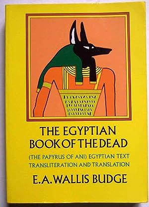 The Egyptian Book of the Dead: The: E. A. Wallis